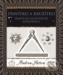 Pravítko a kružítko - Andrew Sutton