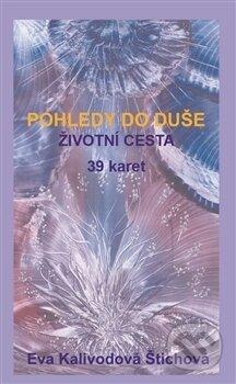 Pohledy do duše - Životní cesta (39 karet) - Eva Kalivodová Štichová