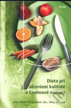 Dieta při ulcerózní kolitidě a Crohnově nemoci - Karel Lukáš , Jiřina Šatrová