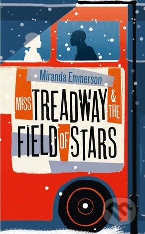 Miss Treadway andthe Field of Stars - Miranda Emmerson