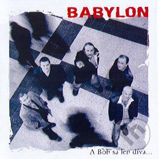 Babylon: A Boh sa len díva - Babylon