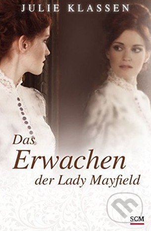 Das Erwachen der Lady Mayfield - Julie Klassen