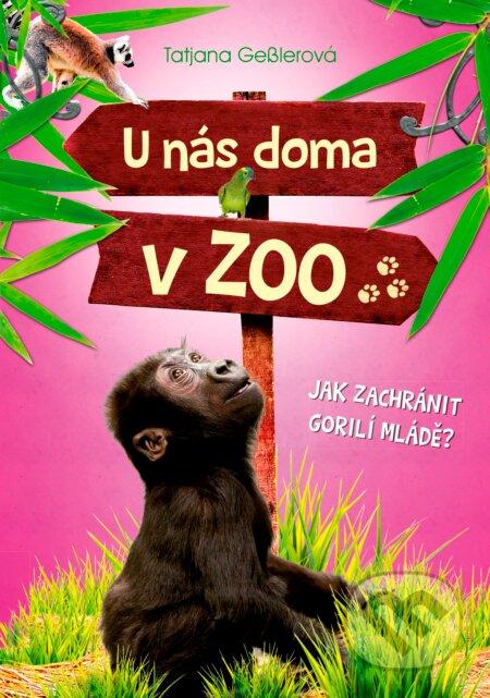 U nás doma v ZOO: Jak zachránit gorilí mládě? - Tatjana Gessler, Jörg Hartmann (ilustrácie)