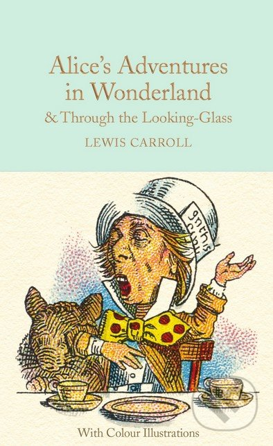 Alice\'s Adventures in Wonderland and Through the Looking-Glass - Lewis Carroll, Sir John Tenniel (ilustrácie)