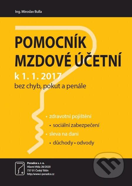 Pomocník mzdové účetní k 1.1.2017 - Miroslav Bulla