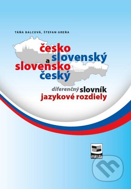 Česko-slovenský a slovensko-český diferenčný slovník - Táňa Balcová, Štefan Greňa