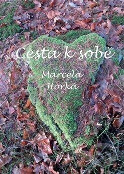 Cesta k sobě - Marcela Horká