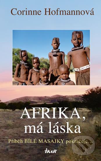 Afrika, má láska - Corinne Hofmann