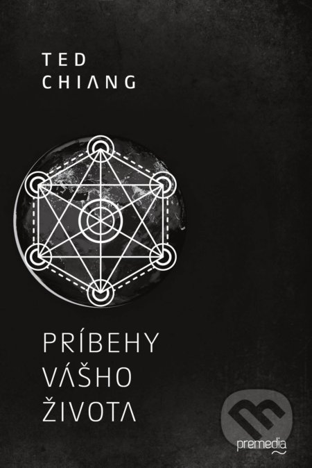 Príbehy vášho života - Ted Chiang