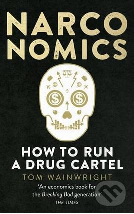 Narconomics - Tom Wainwright