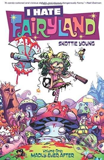 I Hate Fairyland (Volume One) - Skottie Young
