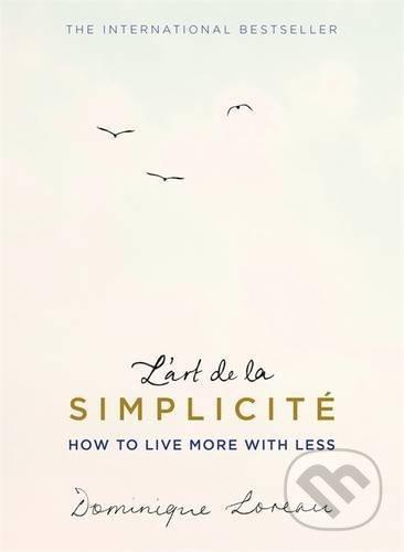 L\'art de la Simplicité - Dominique Loreau