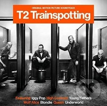 Trainspotting 2: Soundtrack - Trainspotting 2