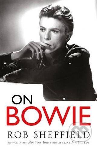 On Bowie - Rob Sheffield