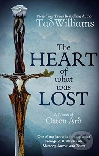 The Heart of What Was Lost - Tad Williams