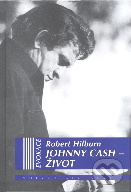 Johnny Cash: Život - Robert Hilburn