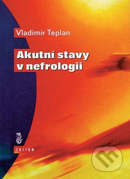 Akutní stavy v nefrologii - Vladimír Teplan