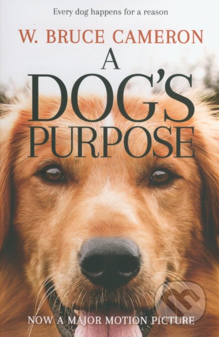 A Dog\'s Purpose - W. Bruce Cameron