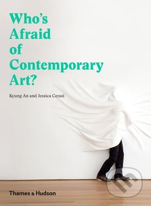 Who\'s Afraid of Contemporary Art? - Kyung An, Jessica Cerasi