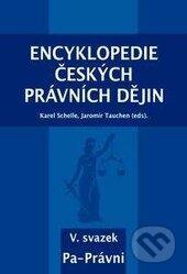 Encyklopedie českých právních dějin V. - Karel Schelle, Jaromír Tauchen