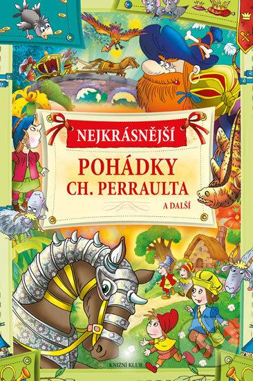 Nejkrásnější pohádky Ch. Perraulta a další -
