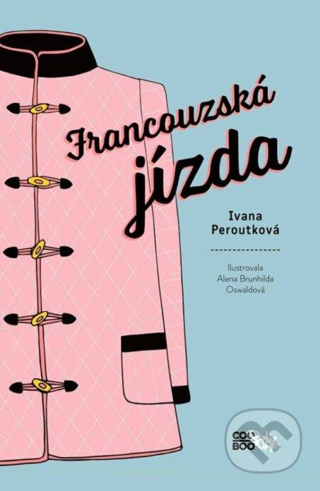 Francouzská jízda - Ivana Peroutková, Alena Brunhilda Oswaldová (ilustrácie)