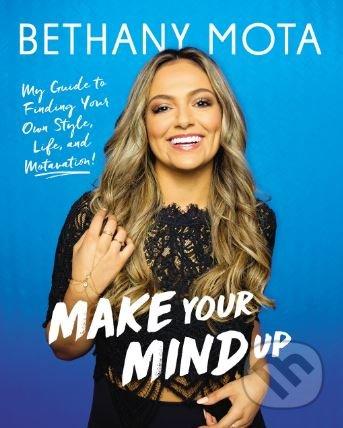 Make Your Mind Up - Bethany Mota