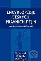 Encyklopedie českých právních dějin VI. - Karel Schelle, Jaromír Tauchen