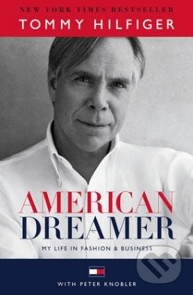 American Dreamer - Tommy Hilfiger, Peter Knobler