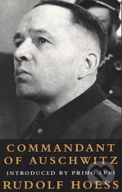 Commandant of Auschwitz - Rudolf Hoess