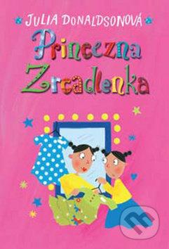 Princezna Zrcadlenka - Julia Donaldson