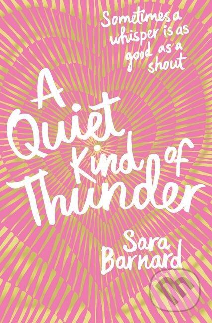 A Quiet Kind of Thunder - Sara Barnard