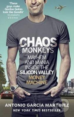 Chaos Monkeys - Antonio García Martínez