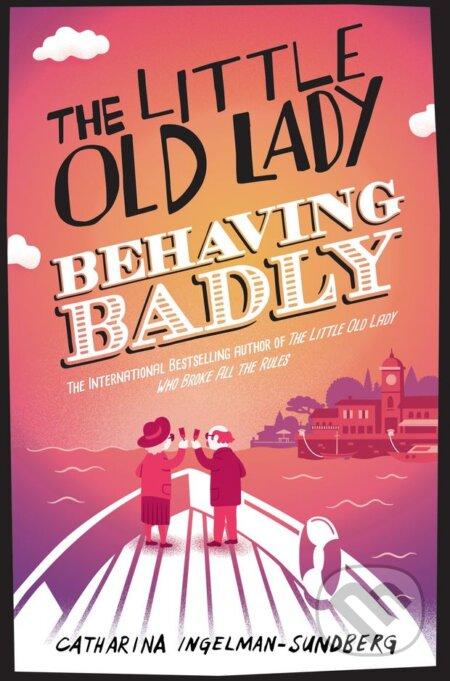 The Little Old Lady Behaving Badly - Catharina Ingelman-Sundberg