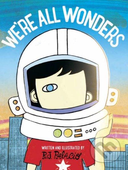We\'re all Wonders - R.J. Palacio