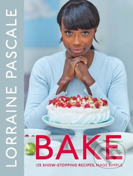 Bake - Lorraine Pascale
