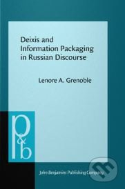 Deixis and Information Packaging in Russian Discourse - Lenore A. Grenoble