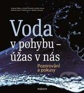 Voda v pohybu - úžas v nás - Kolektiv autorů