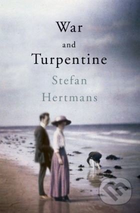 War and Turpentine - Stefan Hertmans