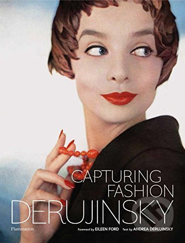 Capturing Fashion - Andrea Derujinsky