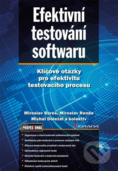 Efektivní testování softwaru - Miroslav Bureš, Miroslav Renda, Michal Doležel a kolektiv