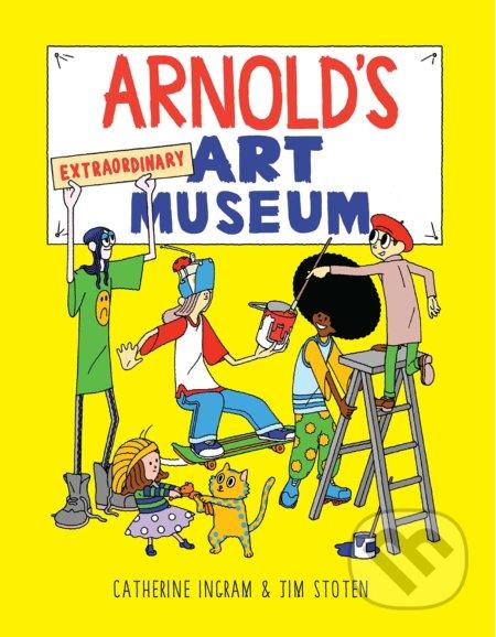 Arnold\'s Extraordinary Art Museum - Catherine Ingram, Jim Stoten