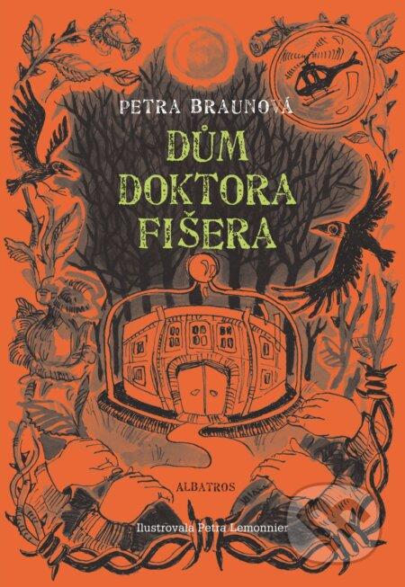 Dům doktora Fišera - Petra Braunová, Petra Lemonier (ilustrácie)