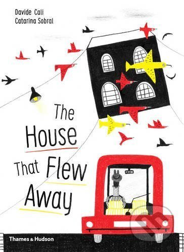 The House that Flew Away - Davide Cali, Catarina Sobral