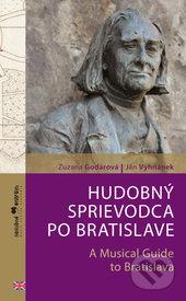 Hudobný sprievodca po Bratislave / A Musical Guide to Bratislava - Zuzana Godárová, Ján Vyhnánek