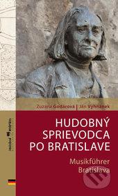 Hudobný sprievodca po Bratislave / Musikführer Bratislava - Zuzana Godárová, Ján Vyhnánek