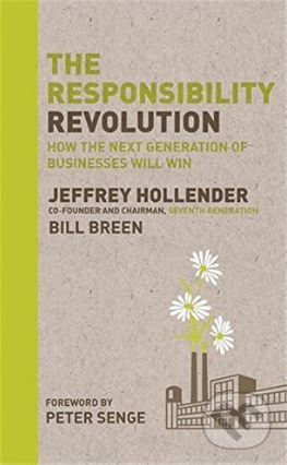 The Responsibility Revolution - Jeffrey Hollender, Bill Breen