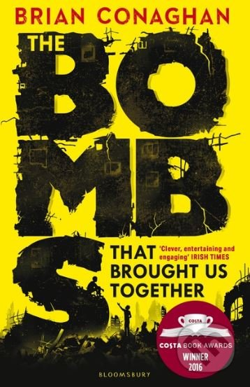 The Bombs That Brought Us Together - Brian Conaghan