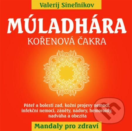 Múladhára - Kořenová čakra - Valerij Sineľnikov