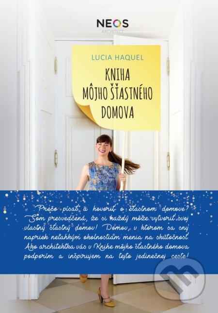 Kniha môjho šťastného domova - Lucia Haquel